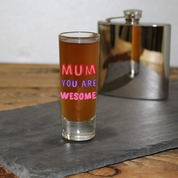 Mum You Are… Shot Glass - Personalised 3