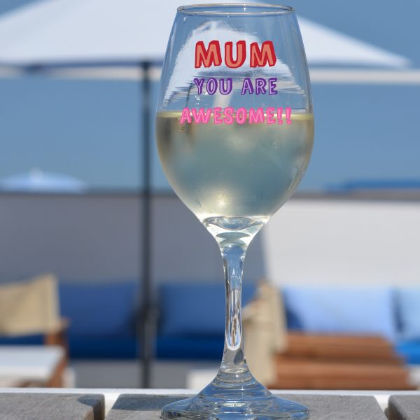 Mum You Are…. Wine Glass - Personalised 2